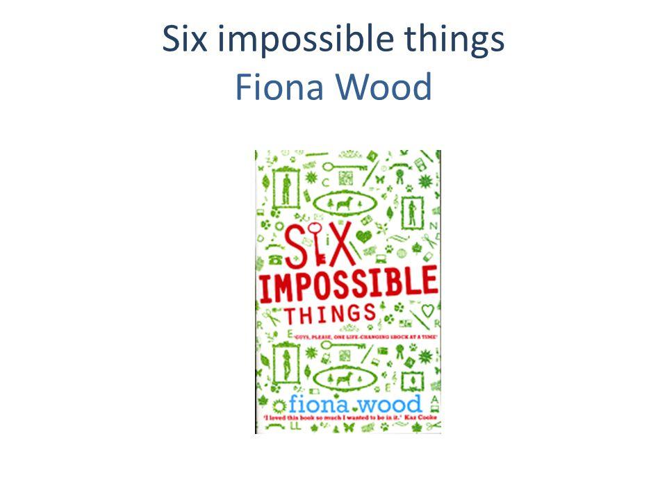 Six impossible things Fiona Wood Pan Macmillan Australia