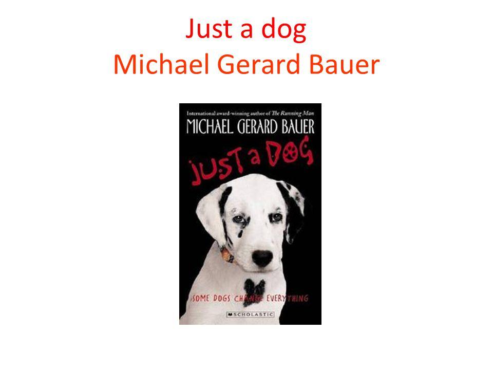 Just a dog Michael Gerard Bauer Omnibus Books, Scholastic Australia