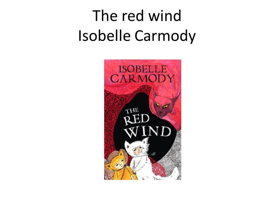 The red wind Isobelle Carmody Viking Books, Penguin Group (Australia)