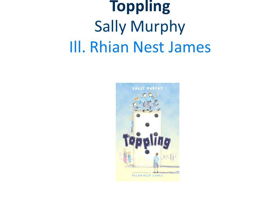 Toppling Sally Murphy Ill. Rhian Nest James Walker Books Australia