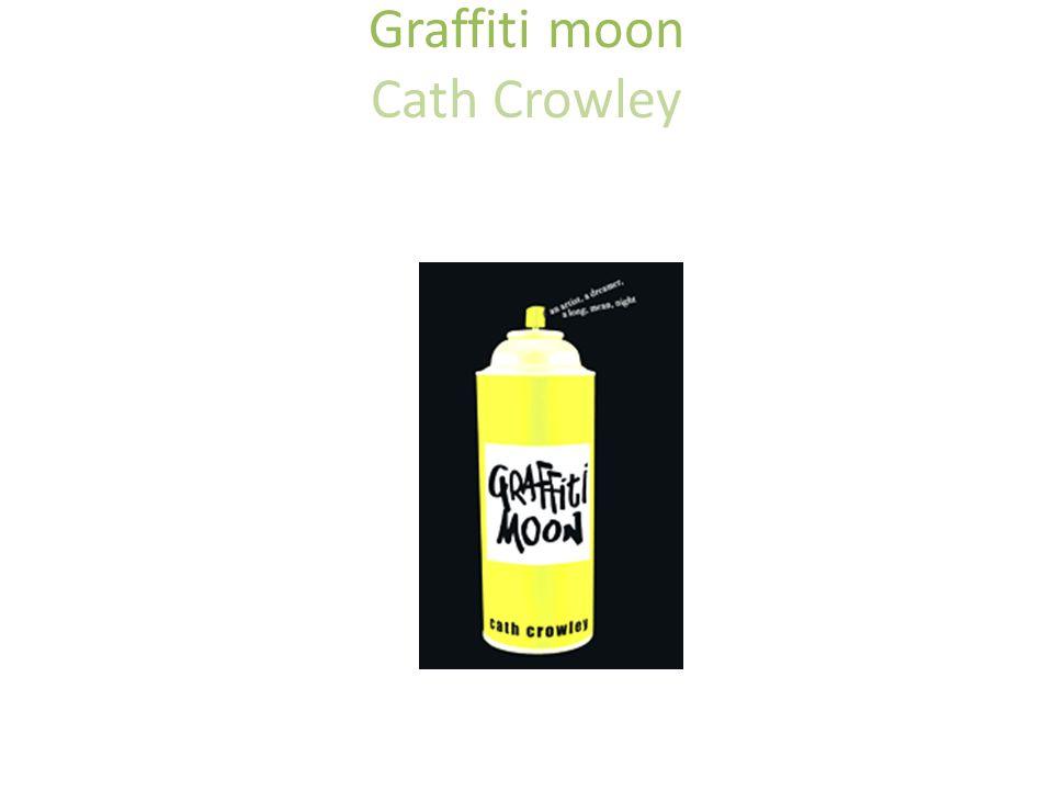 Graffiti moon Cath Crowley Pan Macmillan Australia