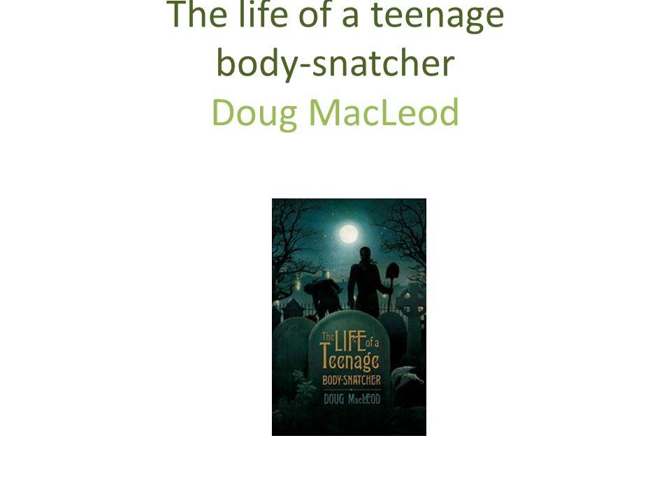 The life of a teenage body-snatcher Doug MacLeod Penguin Books, Penguin Group (Australia)