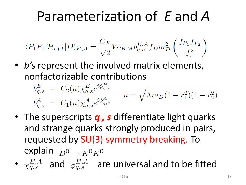 Parameterization of E and A b's represent the involved matrix elements, nonfactorizable contributions The superscripts q, s differentiate light quarks