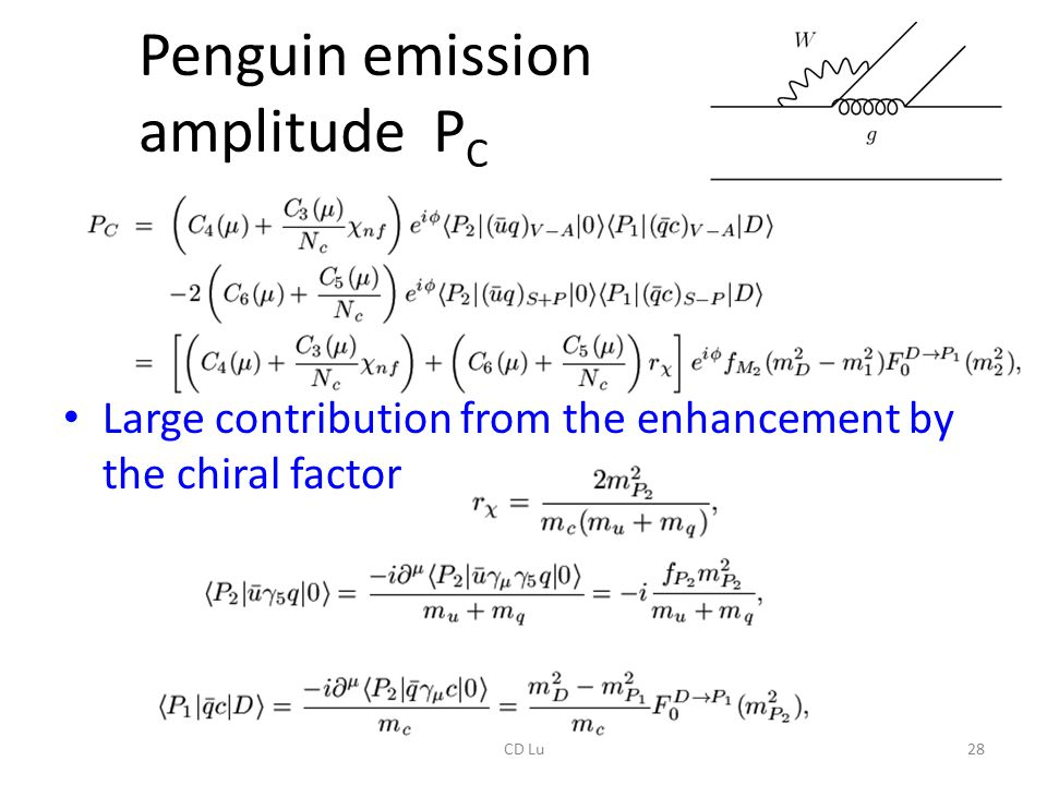 Penguin emission amplitude P C Large contribution from the enhancement by the chiral factor 28CD Lu