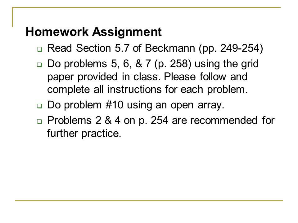 Homework Assignment  Read Section 5.7 of Beckmann (pp.