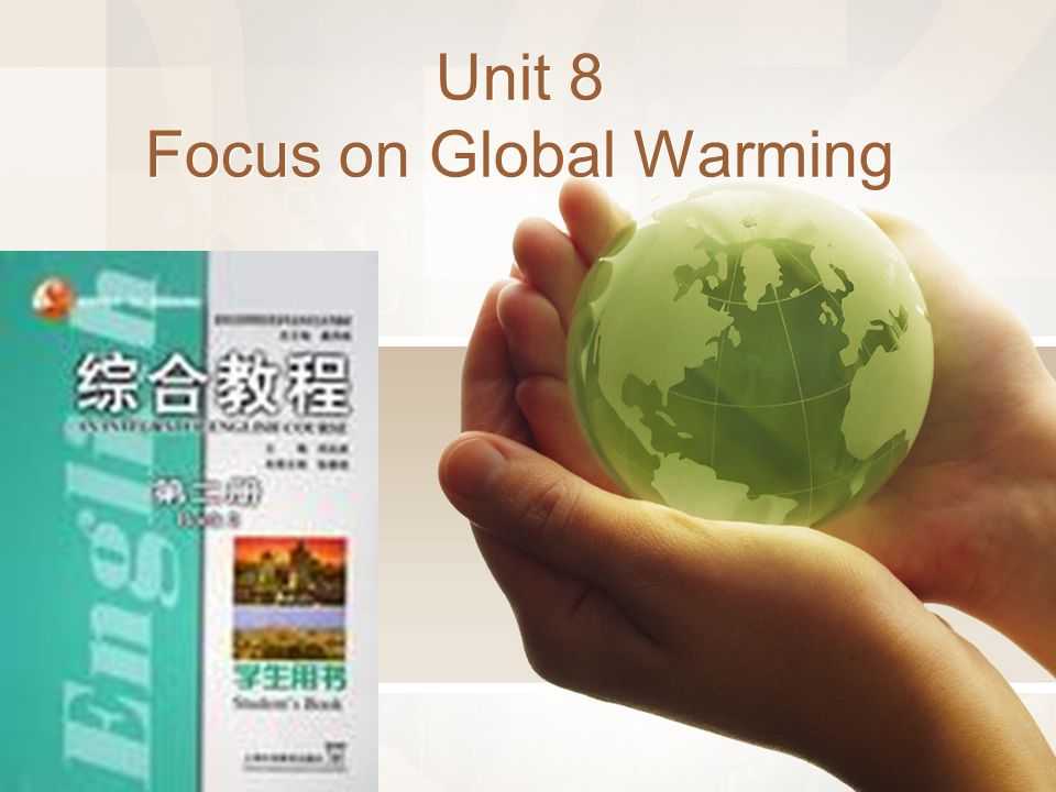 Unit 8 Focus on Global Warming