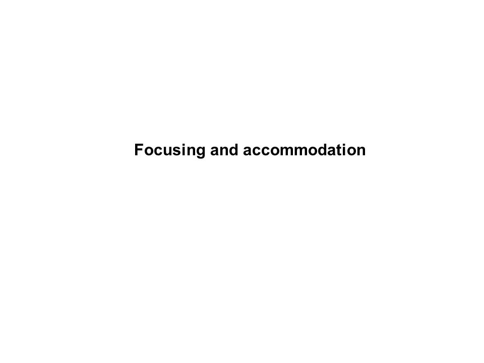 Focusing and accommodation