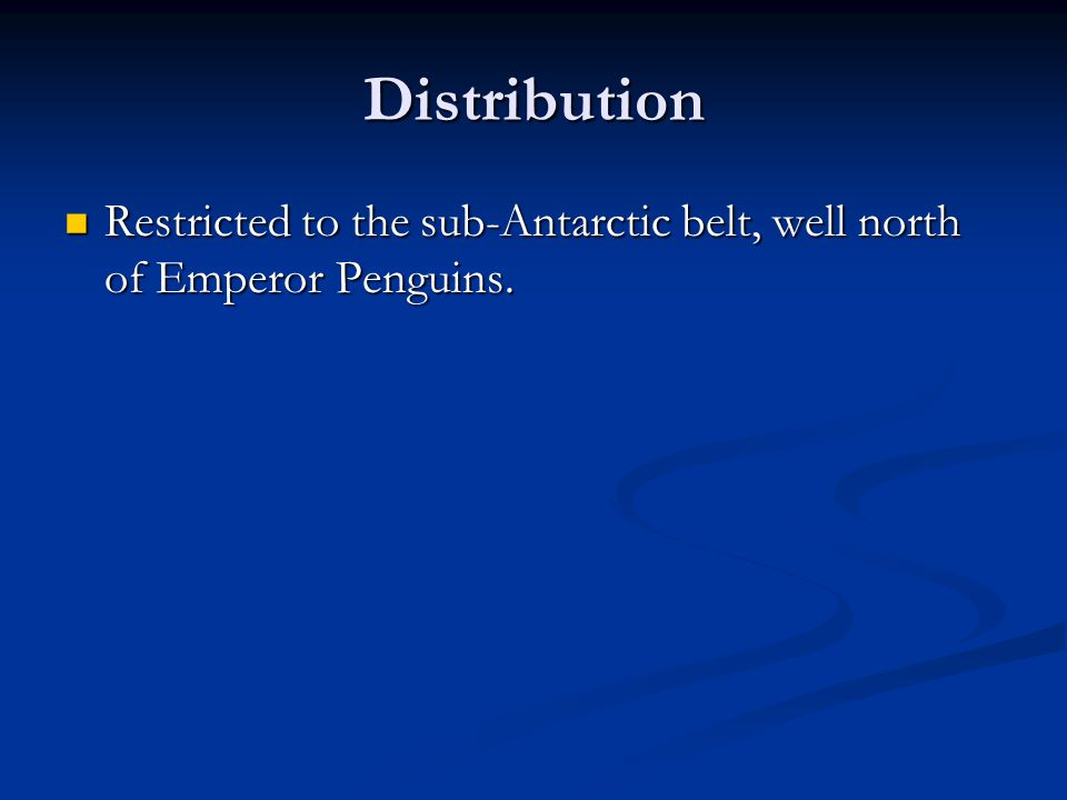 Distribution Restricted to the sub-Antarctic belt, well north of Emperor Penguins.