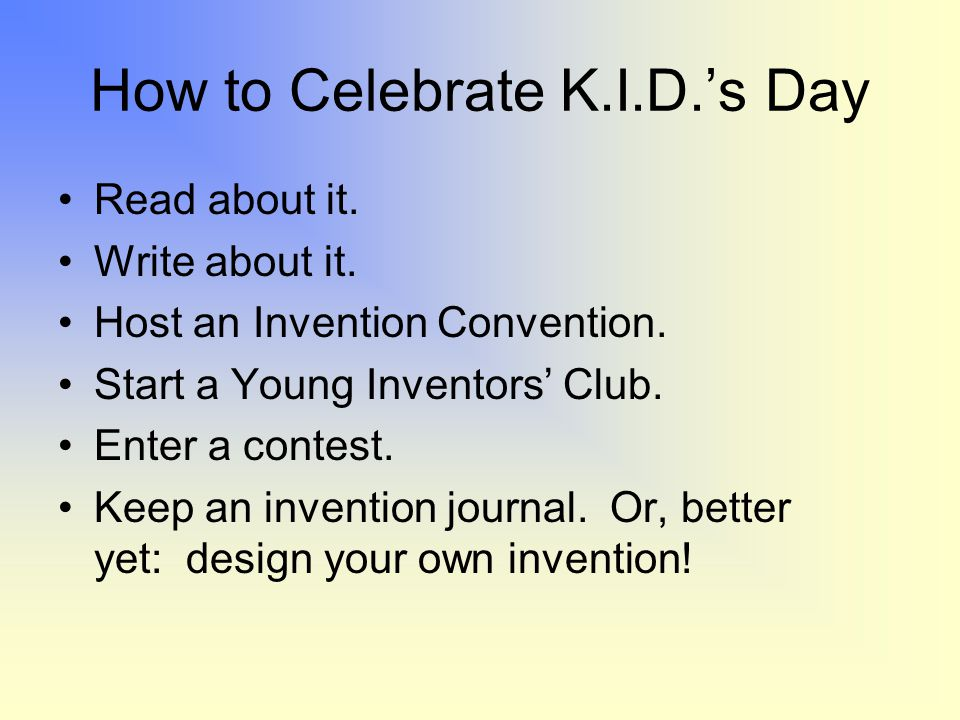 How to Celebrate K.I.D.'s Day Read about it.Write about it.