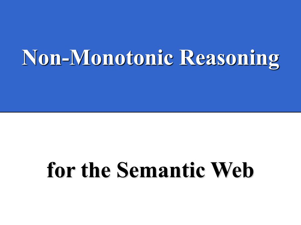 Bertino, Provetti & Salvetti, AGP03 Bertino, Provetti, Salvetti Non-Monotonic Reasoning for the Semantic Web AGP03, pag.