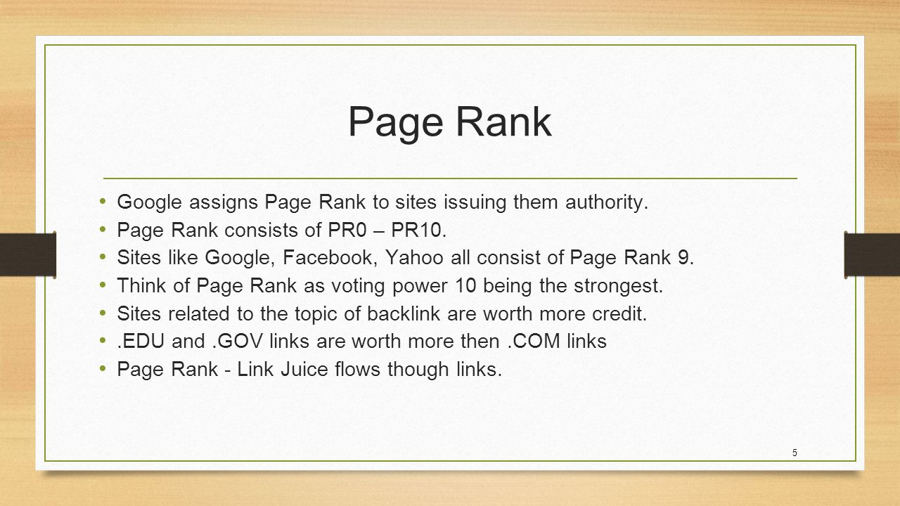 5 Page Rank Google assigns Page Rank to sites issuing them authority.