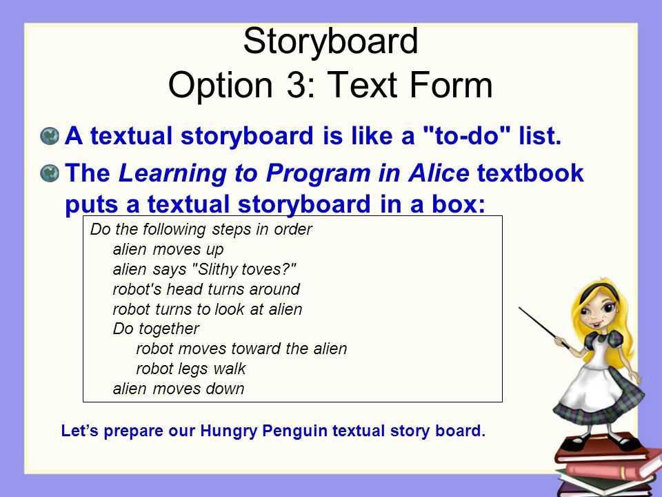 Storyboard Option 3: Text Form A textual storyboard is like a