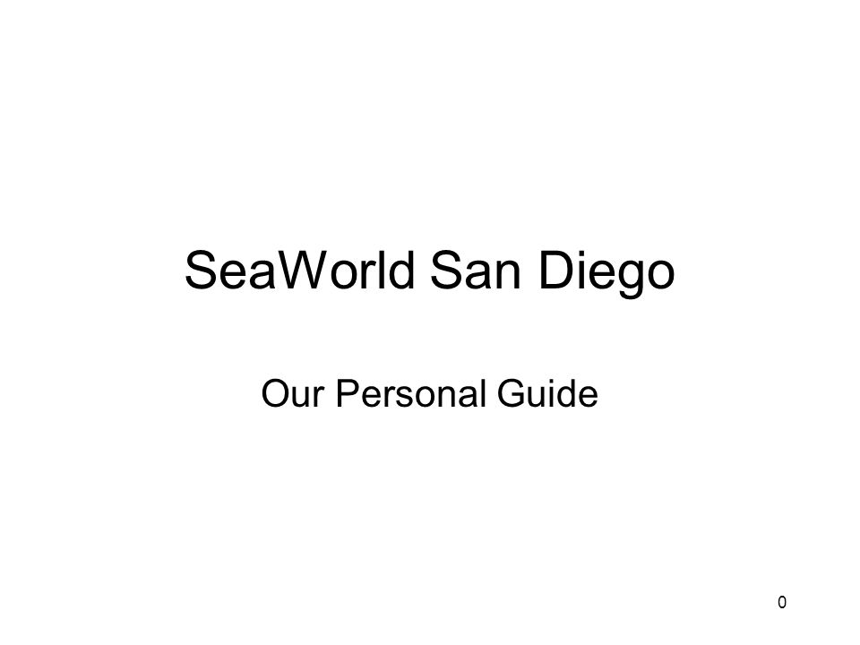 0 SeaWorld San Diego Our Personal Guide