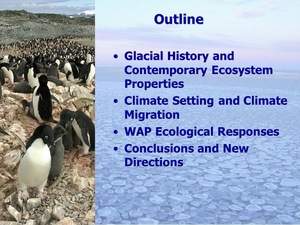 Outline Glacial History and Contemporary Ecosystem PropertiesGlacial History and Contemporary Ecosystem Properties Climate Setting and Climate Migrati