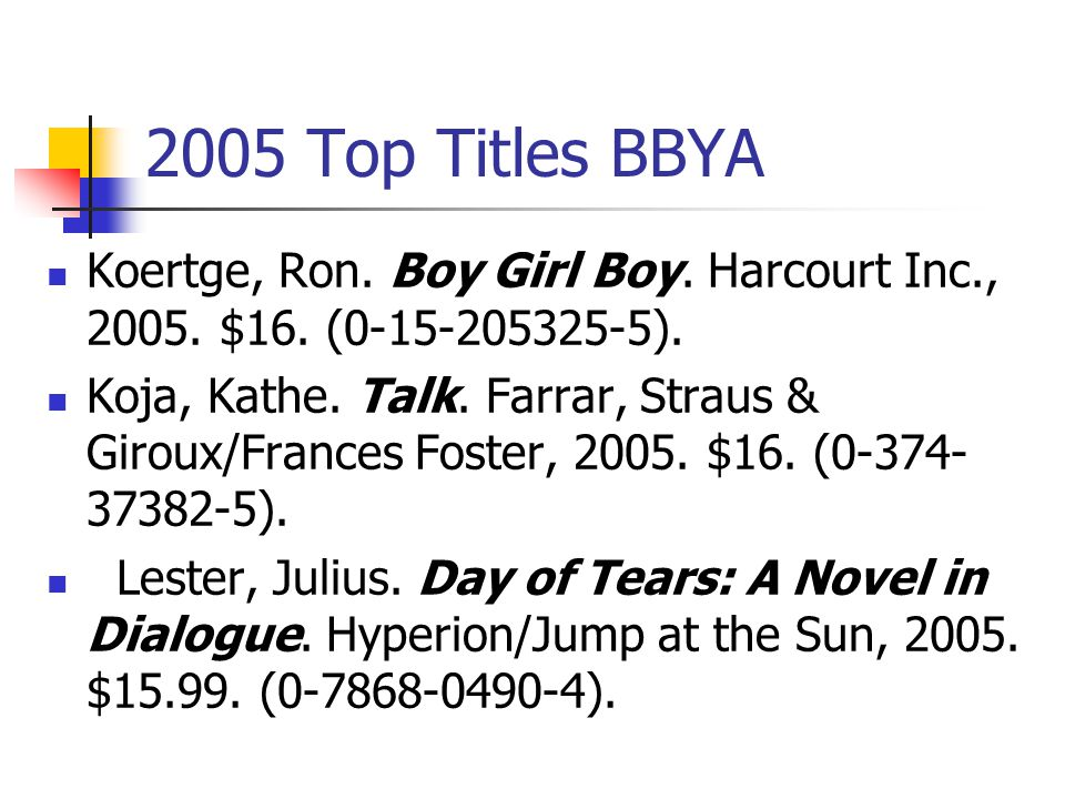 2005 Top Titles BBYA Hautman, Pete. Invisible. Simon & Schuster, 2005.
