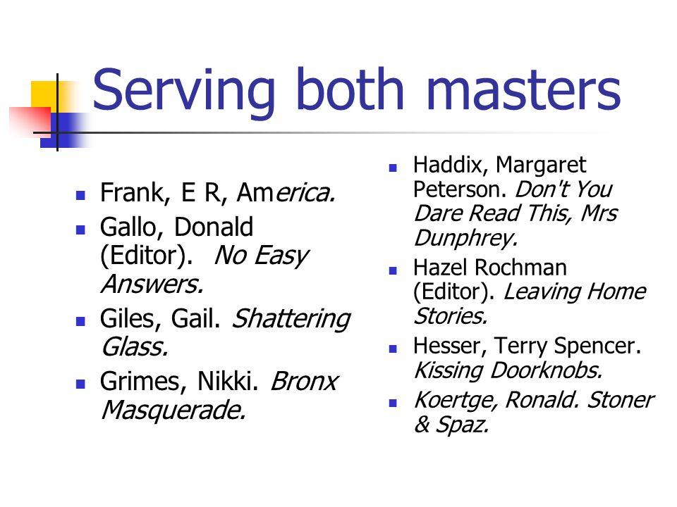 Serving both masters Frank, E R, America.Gallo, Donald (Editor).