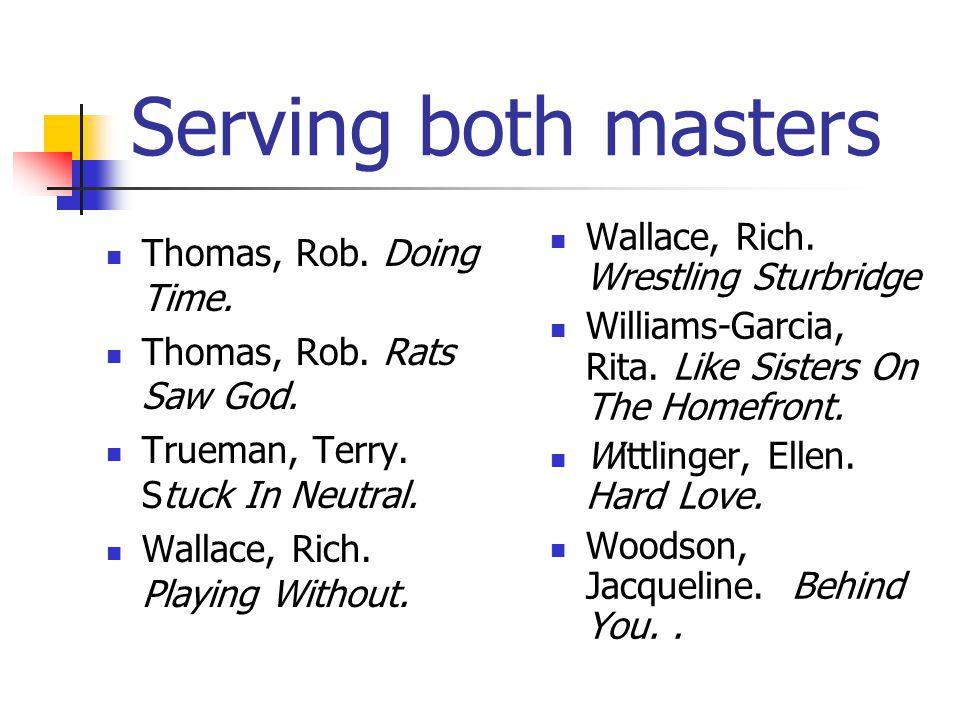 Serving both masters Thomas, Rob.Doing Time. Thomas, Rob.