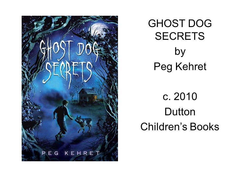 GHOST DOG SECRETS by Peg Kehret c. 2010 Dutton Children's Books