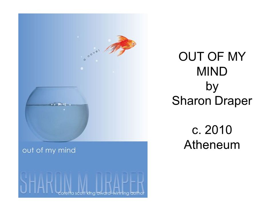 OUT OF MY MIND by Sharon Draper c. 2010 Atheneum