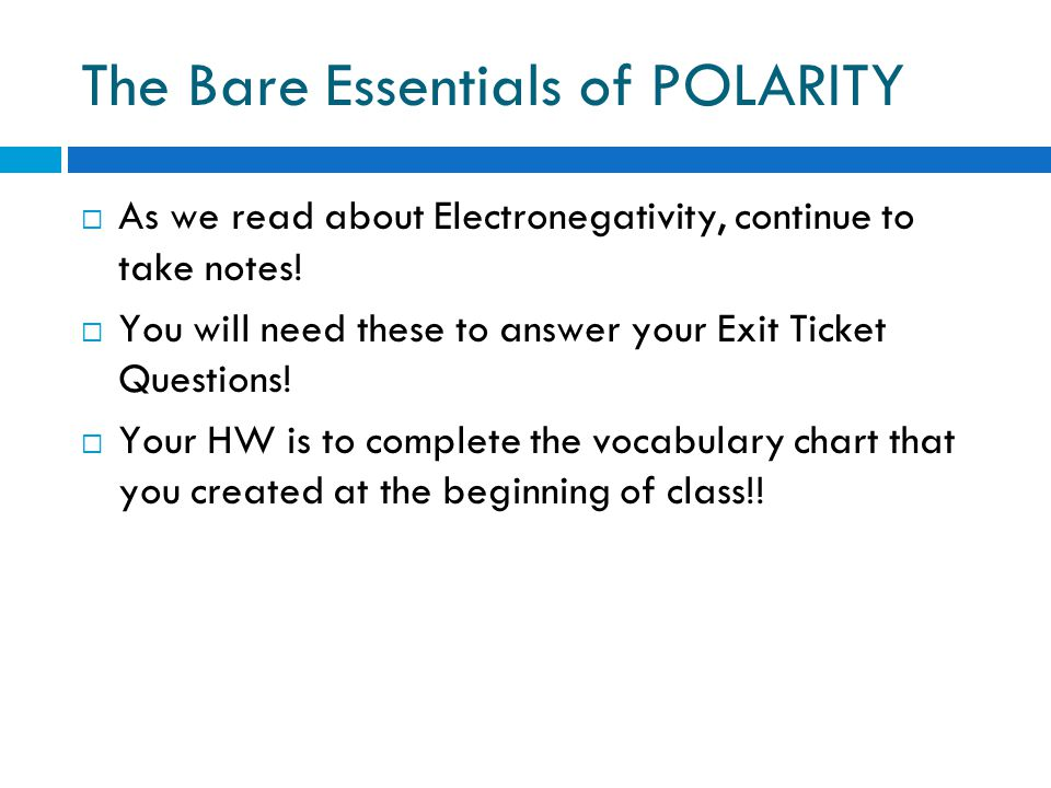 What Makes A Molecule Polar?  Polarity in a molecule is caused by unequal sharing of electrons between atoms.  Electronegativity is the tendency of