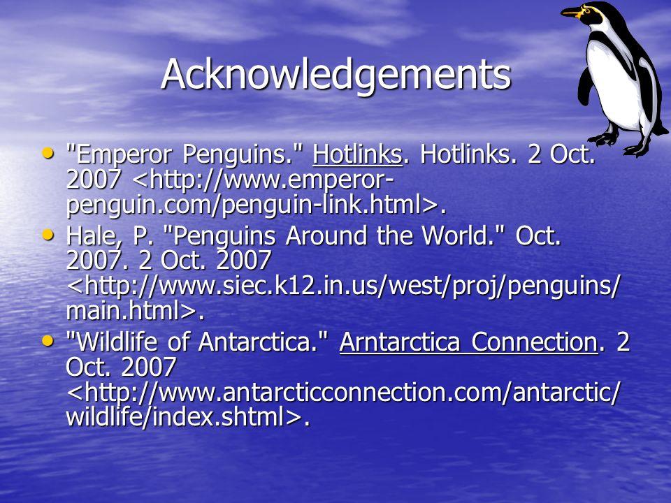 Acknowledgements Emperor Penguins. Hotlinks. Hotlinks.