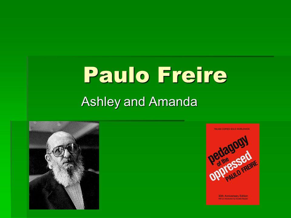 Paulo Freire Ashley and Amanda
