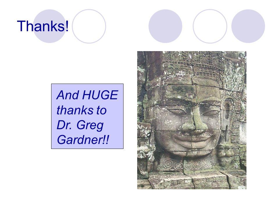 Thanks! And HUGE thanks to Dr. Greg Gardner!!