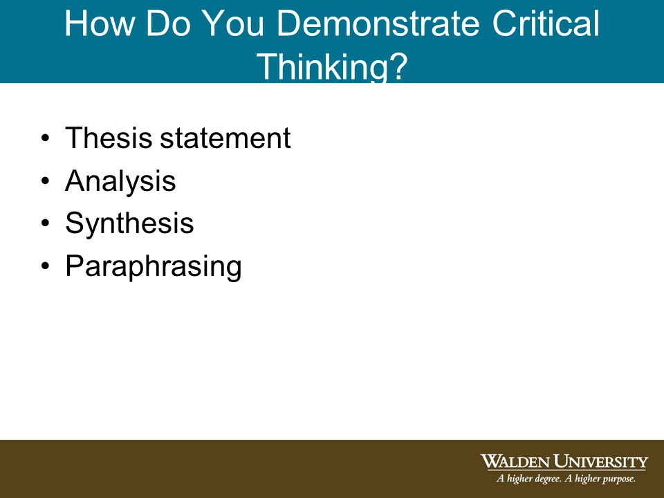 How Do You Demonstrate Critical Thinking Thesis statement Analysis Synthesis Paraphrasing