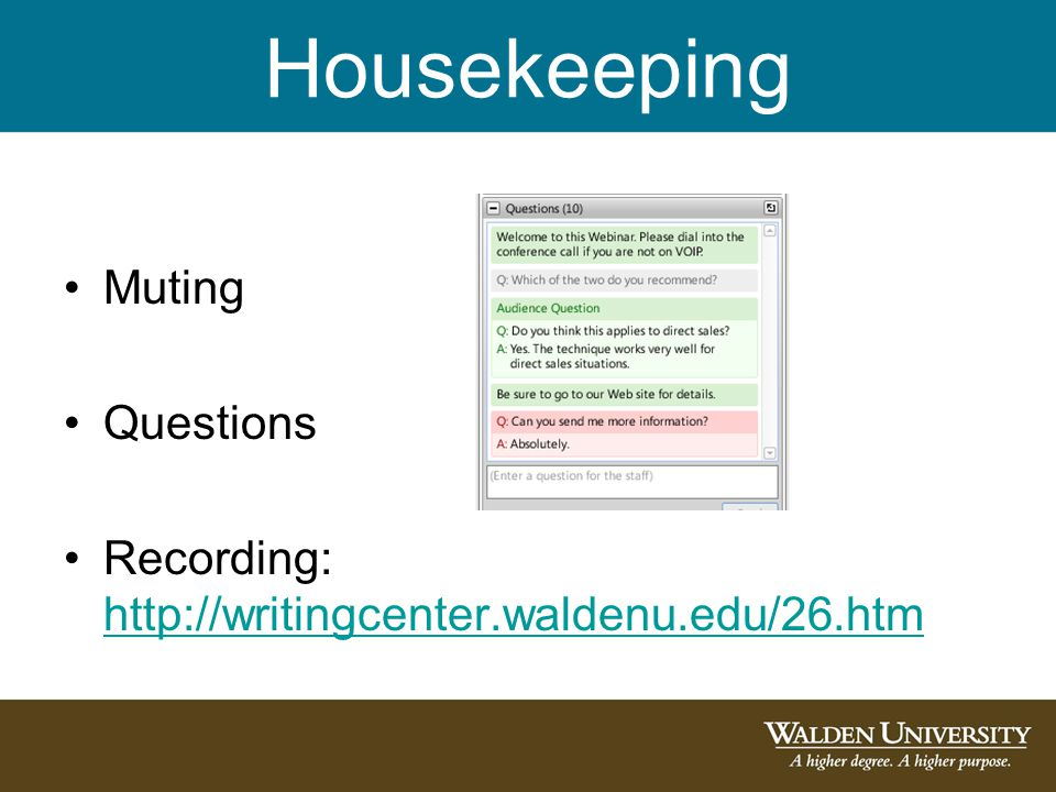 Housekeeping Muting Questions Recording: http://writingcenter.waldenu.edu/26.htm http://writingcenter.waldenu.edu/26.htm