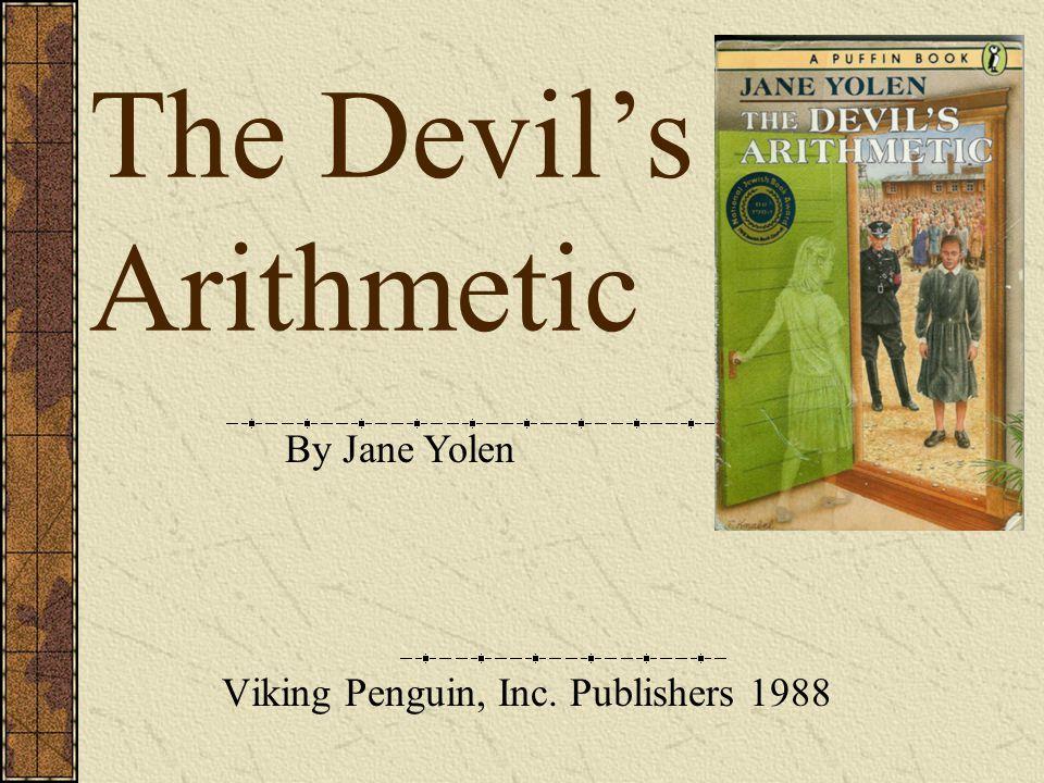 The Devil's Arithmetic Viking Penguin, Inc. Publishers 1988 By Jane Yolen