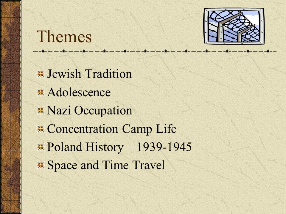 Themes Jewish Tradition Adolescence Nazi Occupation Concentration Camp Life Poland History – 1939-1945 Space and Time Travel
