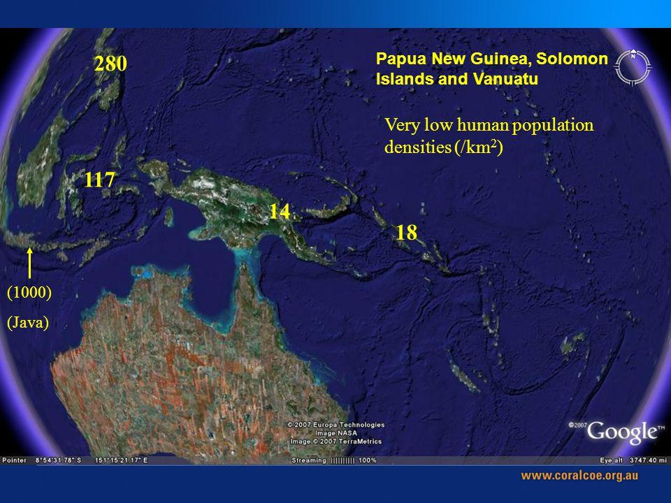 Papua New Guinea, Solomon Islands and Vanuatu 14 18 Very low human population densities (/km 2 ) 280 117 (1000) (Java)