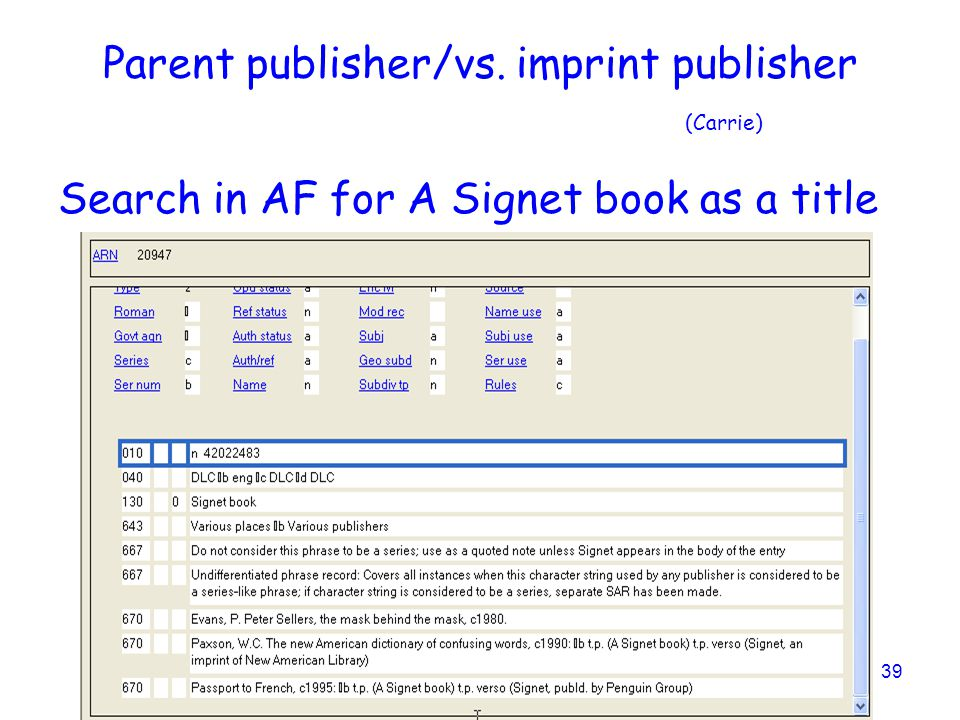 39 Parent publisher/vs. imprint publisher (Carrie) Search in AF for A Signet book as a title