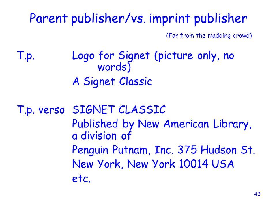 43 Parent publisher/vs.imprint publisher (Far from the madding crowd) T.p.