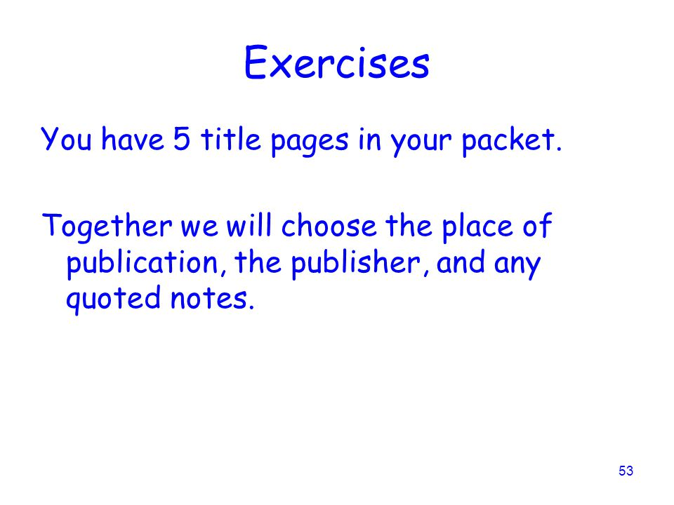 53 Exercises You have 5 title pages in your packet.