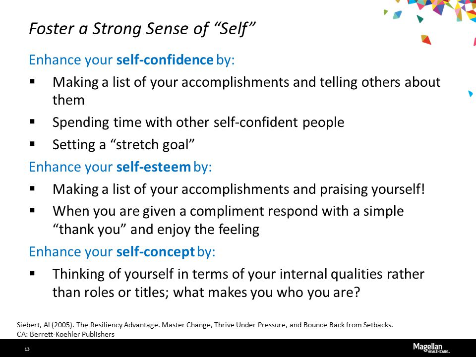 """Foster a Strong Sense of """"Self"""" Enhance your self-confidence by:  Making a list of your accomplishments and telling others about them  Spending time"""