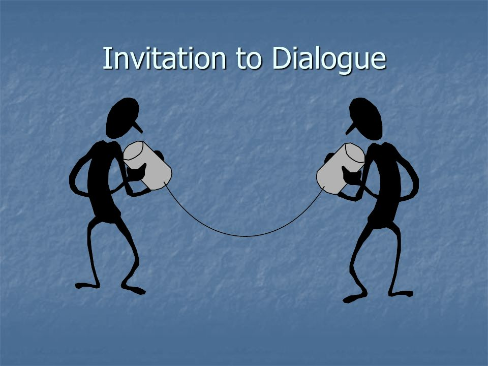 Invitation to Dialogue