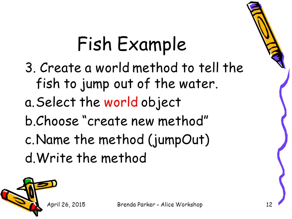 Fish Example 3. Create a world method to tell the fish to jump out of the water.