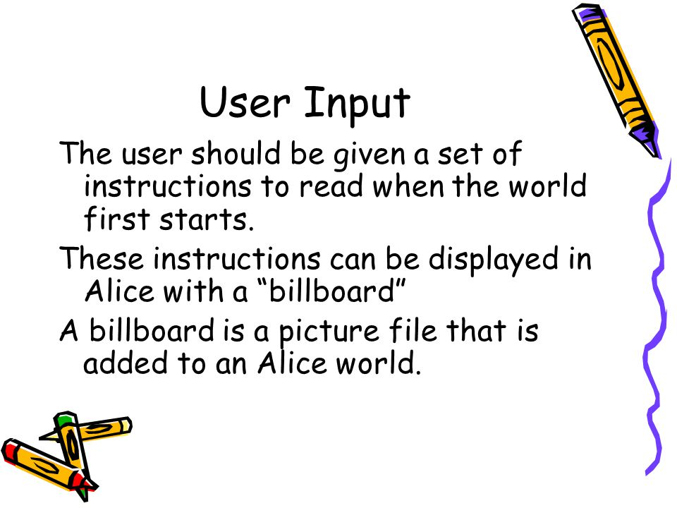 User Input The user should be given a set of instructions to read when the world first starts.