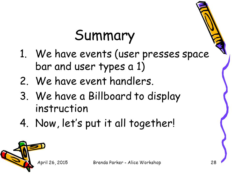 Summary 1.We have events (user presses space bar and user types a 1) 2.We have event handlers.