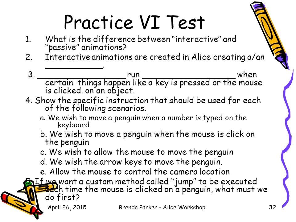 Practice VI Test 1.What is the difference between interactive and passive animations.