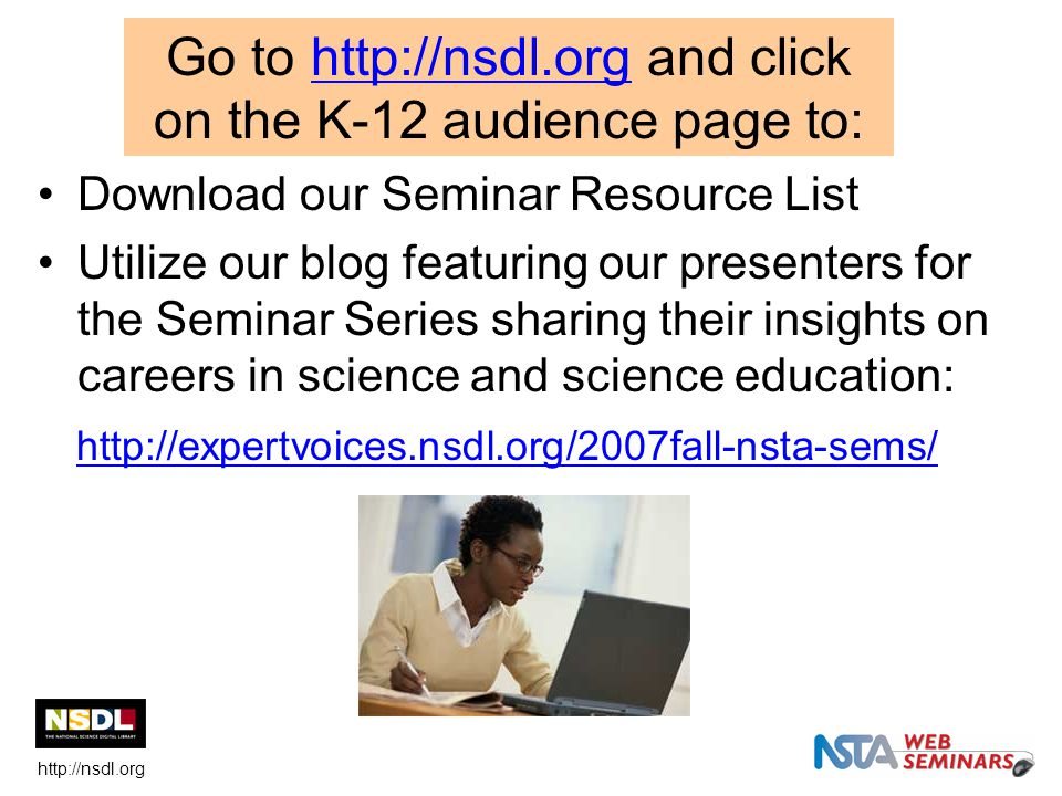 Download our Seminar Resource List Utilize our blog featuring our presenters for the Seminar Series sharing their insights on careers in science and s