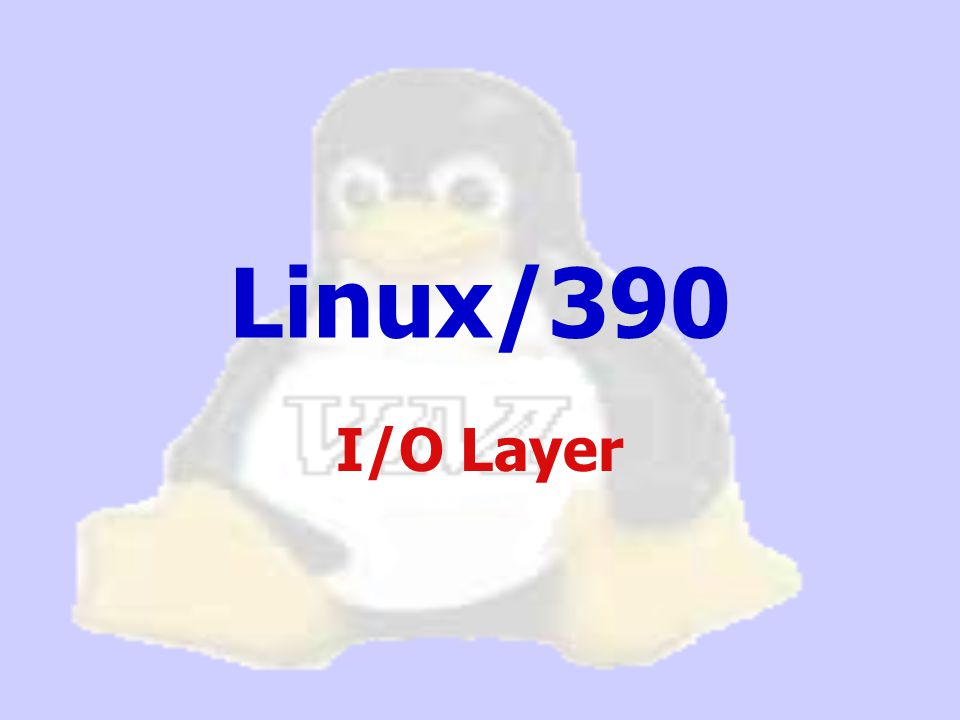 Linux/390 I/O Layer