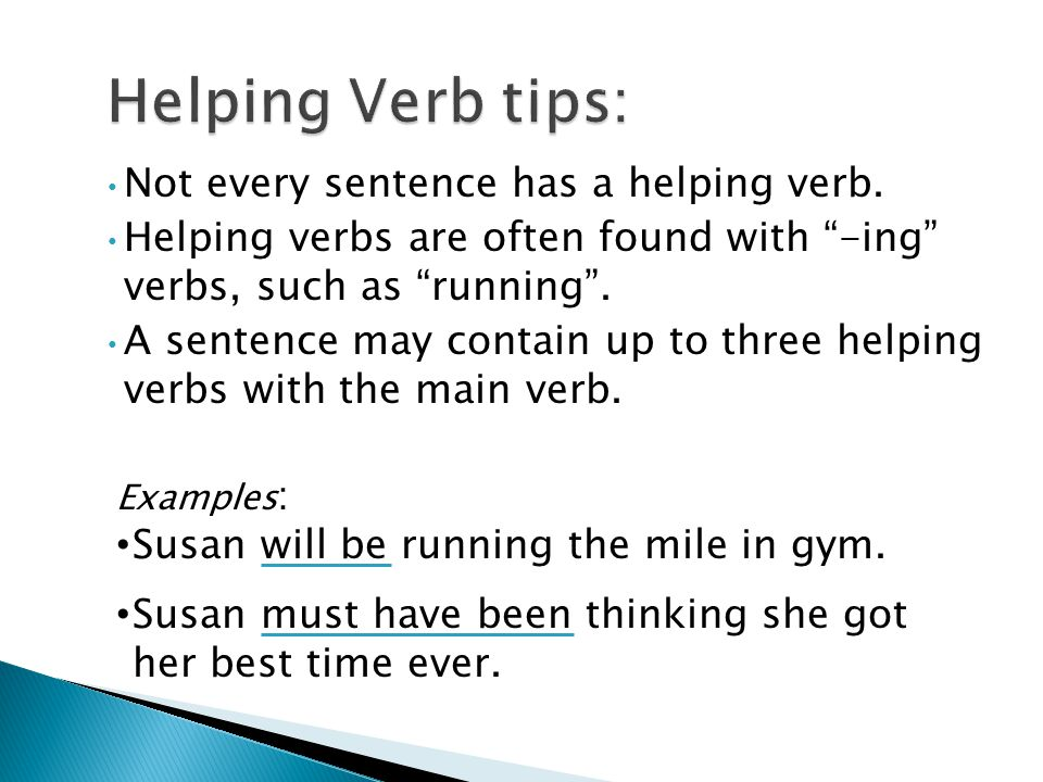 Not every sentence has a helping verb.