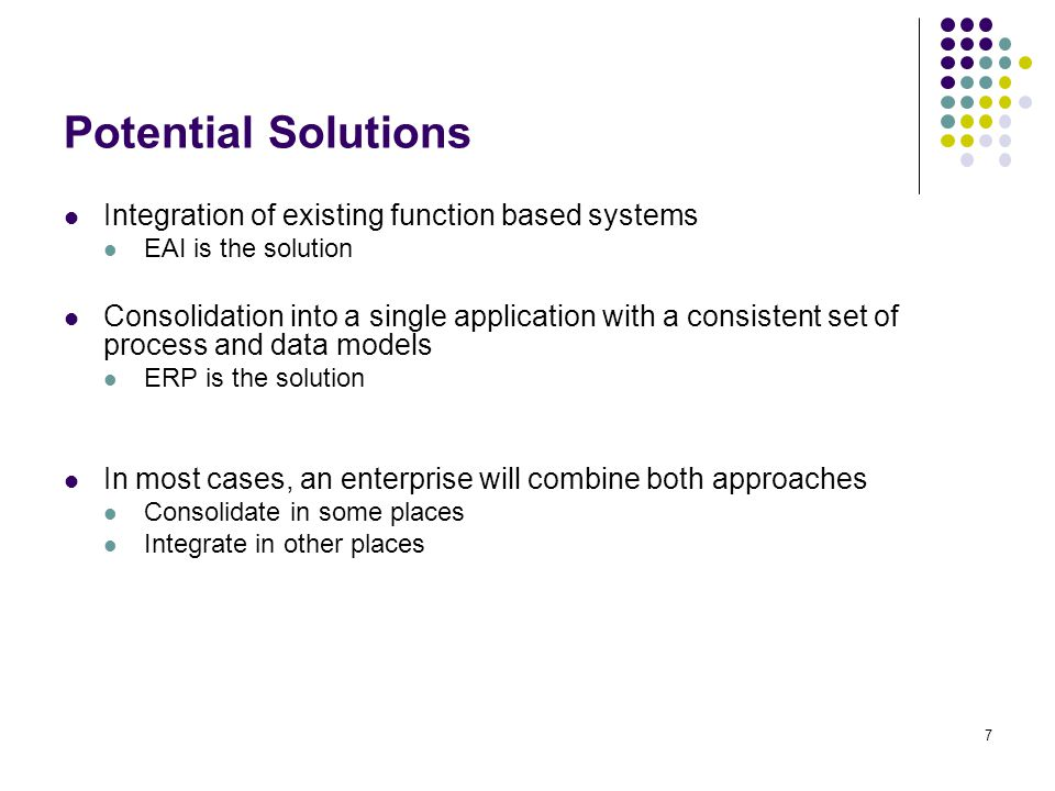 8 Enterprise Resource Planning An ERP deployment consists of Integrated modules Common process and data models and definitions Common database Update one module, automatically updates others ERP is More about business process change than technology An approach to managing all resources and their use in the entire enterprise in a coordinated manner A set of integrated business applications, or modules which carry out common business functions such as general ledger, accounting, or order management An approach to supporting business through optimizing, maintaining, and tracking business functions Focused on value chains, rather than individual functions