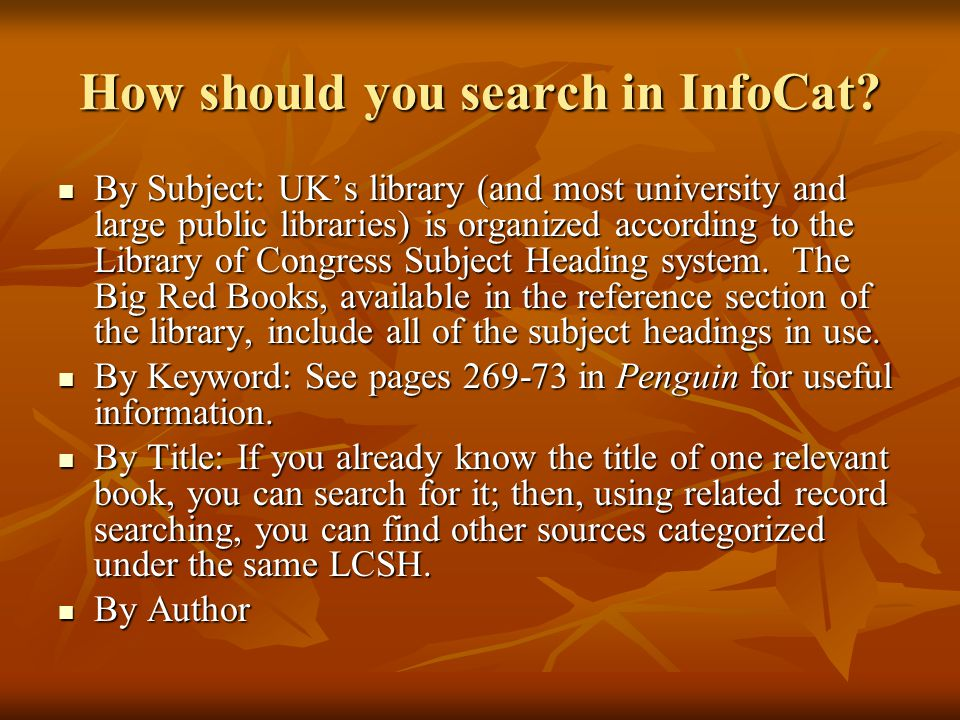How should you search in InfoCat.