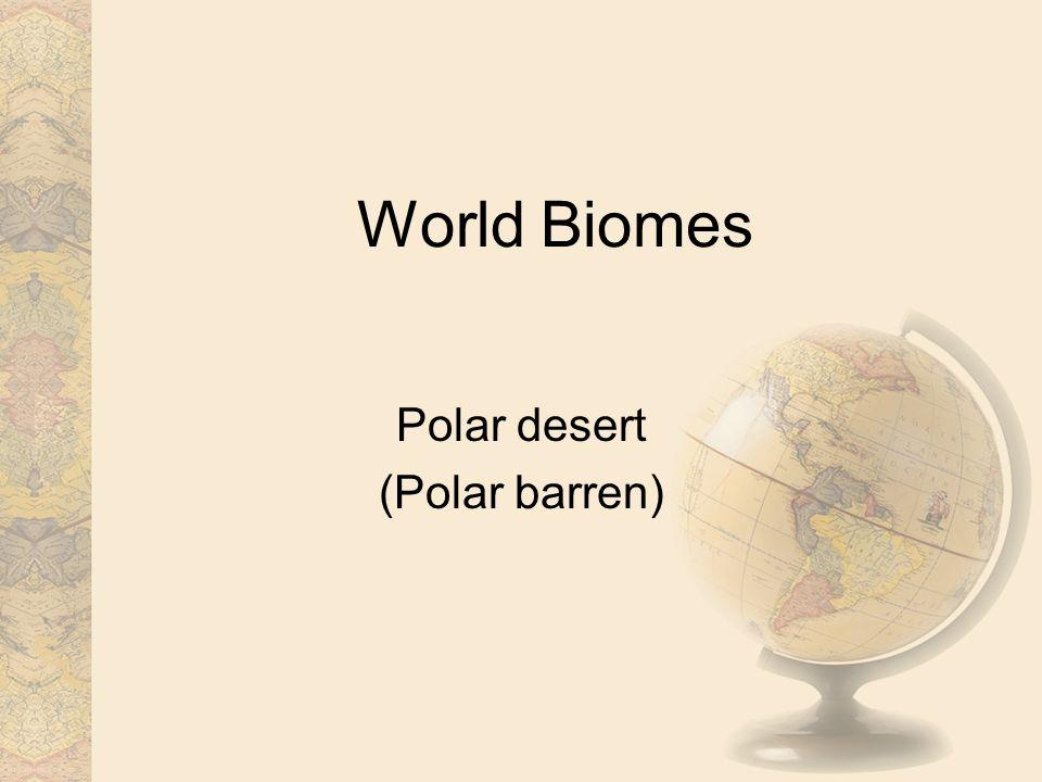 World Biomes Polar desert (Polar barren)