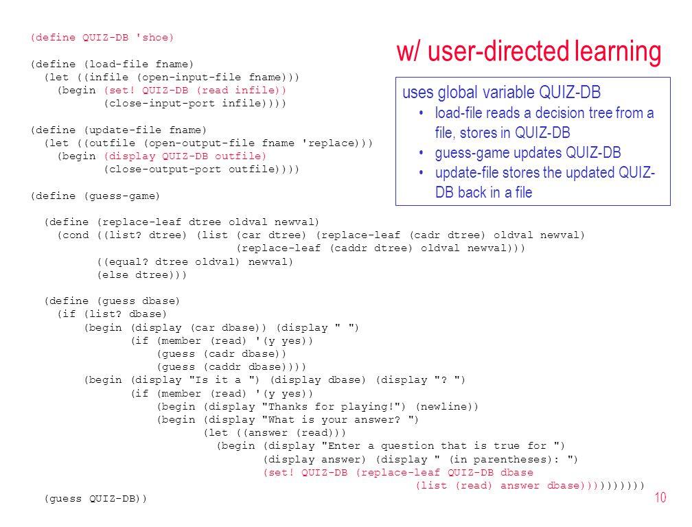 10 (define QUIZ-DB shoe) (define (load-file fname) (let ((infile (open-input-file fname))) (begin (set.
