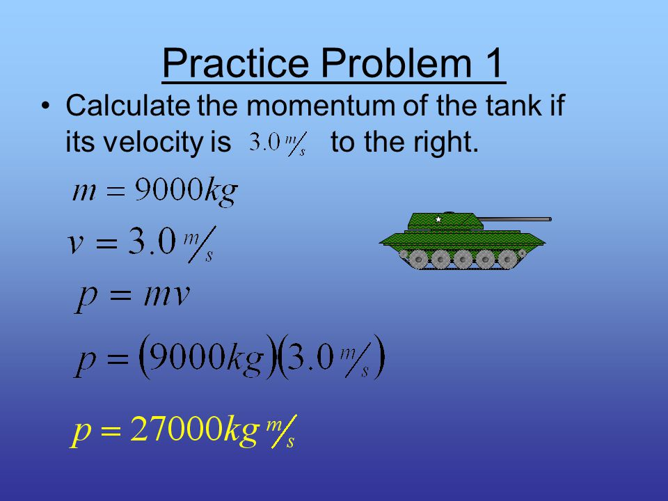 Calculating Momentum As mentioned before, momentum is the product of mass and velocity.