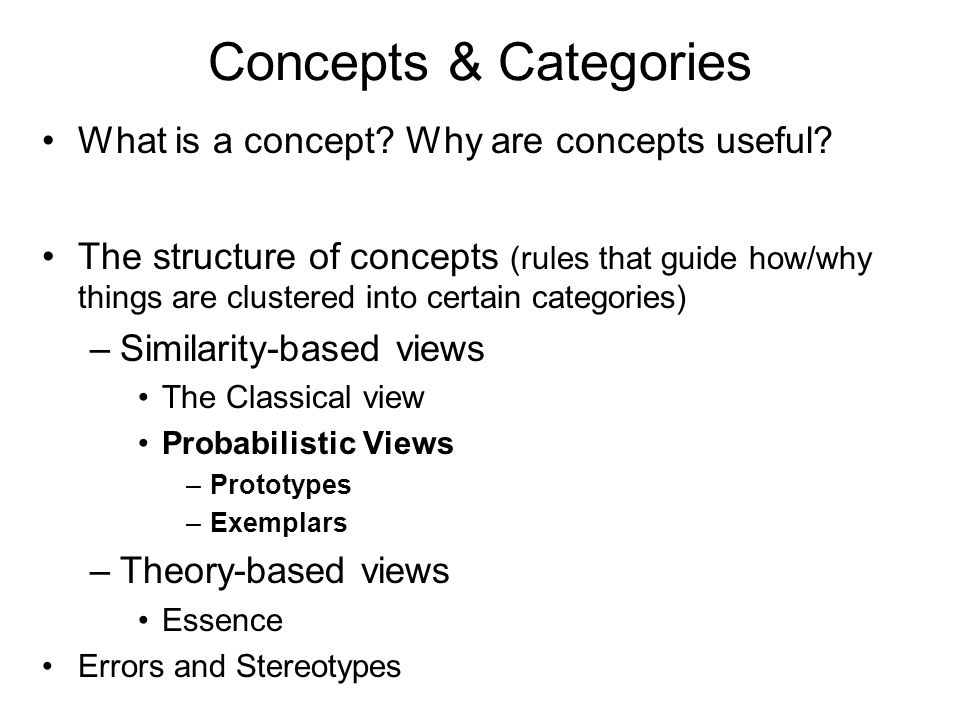 Concepts & Categories What is a concept.Why are concepts useful.